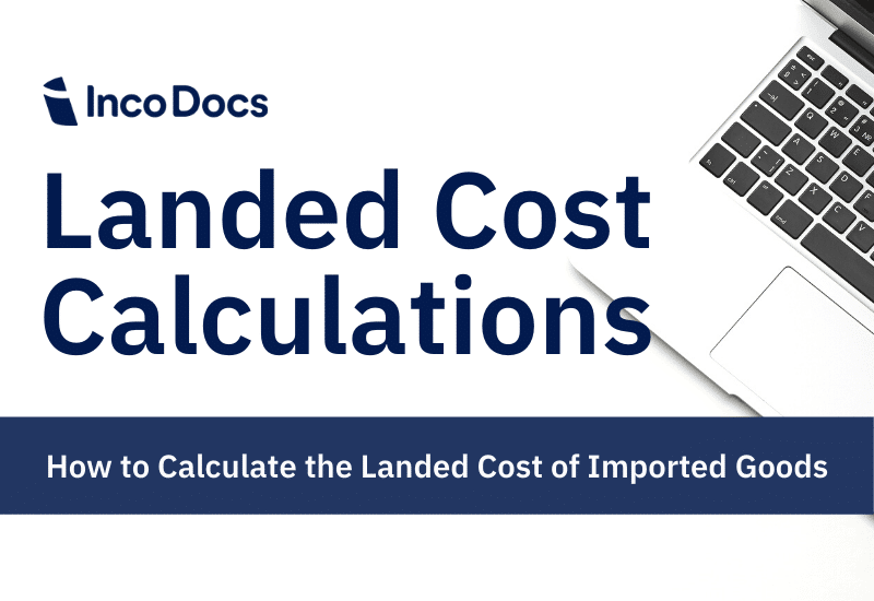 Calculating landed cost of imported products